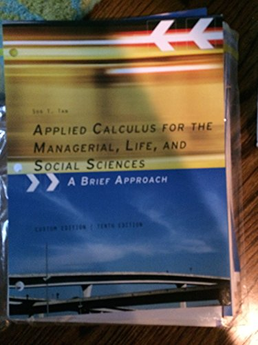 9781305039100: Applied Calculus for the Managerial, Life, and Social Sciences, Custom Edition, Tenth Edition