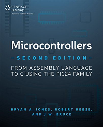9781305076556: Microcontrollers: From Assembly Language to C Using the PIC24 Family