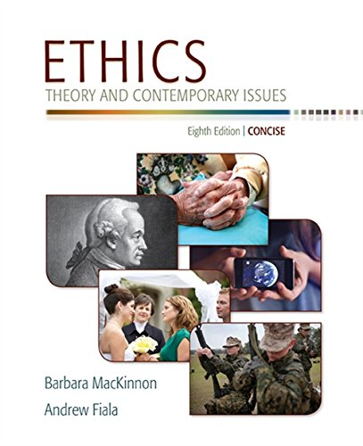 Ethics: Theory and Contemporary Issues, Concise Edition: Fiala, Andrew, MacKinnon,