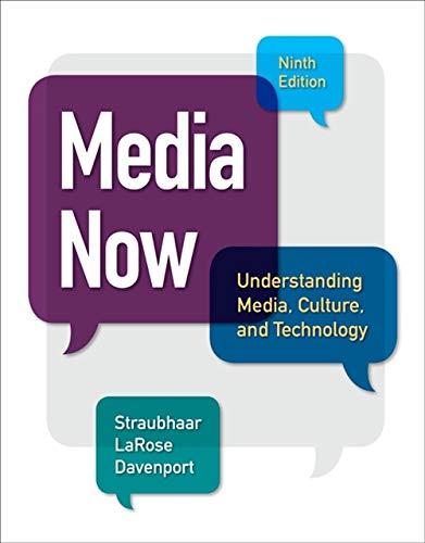 Media Now: Understanding Media, Culture, and Technology: Straubhaar, Joseph; Larose, Robert; ...