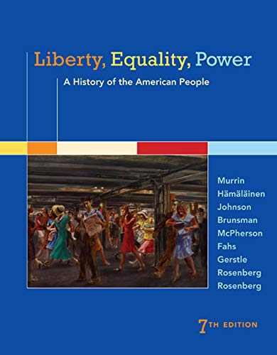 9781305084131: Liberty, Equality, Power: A History of the American People