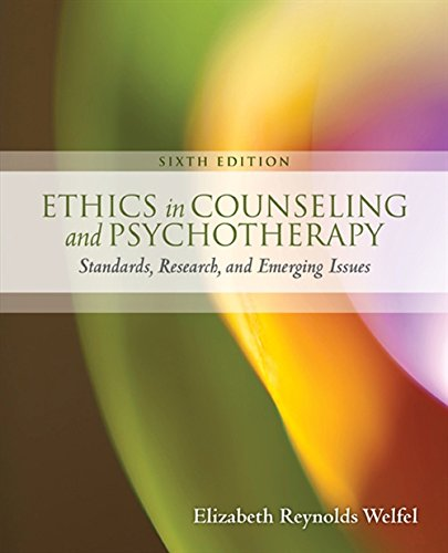 Ethics in Counseling & Psychotherapy (6th Edition): Welfel, Elizabeth Reynolds