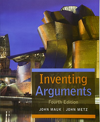 Inventing Arguments 4th Edition: Mauk