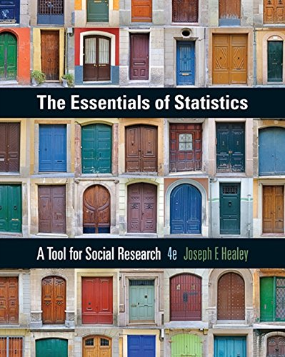 The Essentials of Statistics: A Tool for: Joseph F. Healey