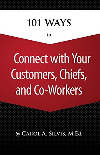 9781305097629: 101 Ways to Connect with Your Customers, Chiefs, and Co-Workers