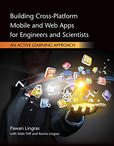9781305105966: Building Cross-Platform Mobile and Web Apps for Engineers and Scientists: An Active Learning Approach (Activate Learning with these NEW titles from Engineering!)