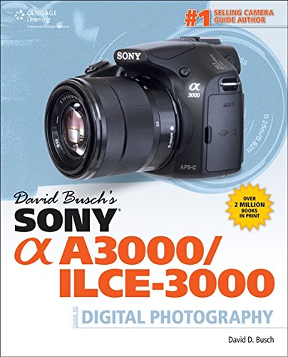 9781305106659: David Busch's Sony Alpha A3000/ILCE-3000 Guide to Digital Photography
