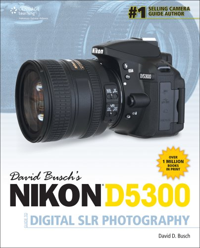 9781305106673: David Busch's Nikon D5300 Guide to Digital SLR Photography