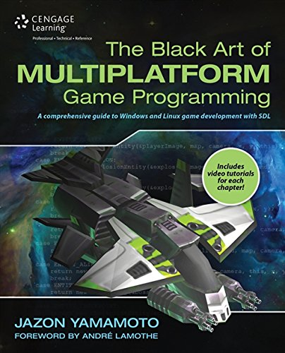 The Black Art of Multiplatform Game Programming: Yamamoto, Jazon