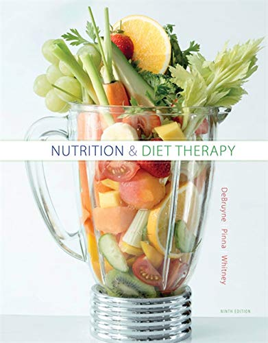 Nutrition and Diet Therapy (Nutrition & Diet: Linda Kelly DeBruyne,