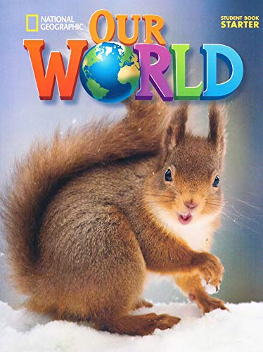 9781305114050: Our World Starter: American English (Explore Our World)
