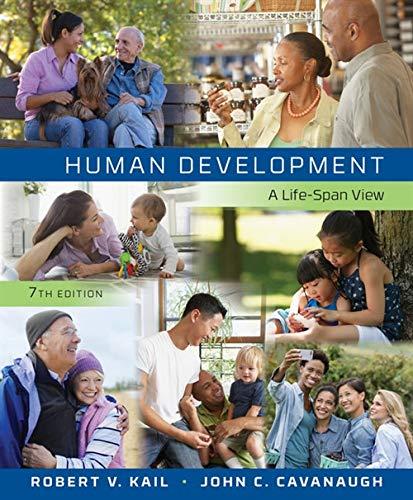 Human Development: A Life-Span View: Kail, Robert V.; Cavanaugh, John C.