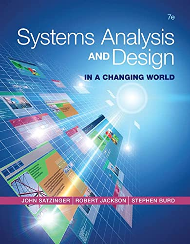 Systems Analysis and Design in a Changing World: Satzinger, John W.; Jackson, Robert B.; Burd, ...