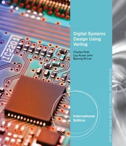 9781305120747 Digital Systems Design Using Verilog International Edition Abebooks John Lizy Kil Lee Byeong Roth Charles 1305120744