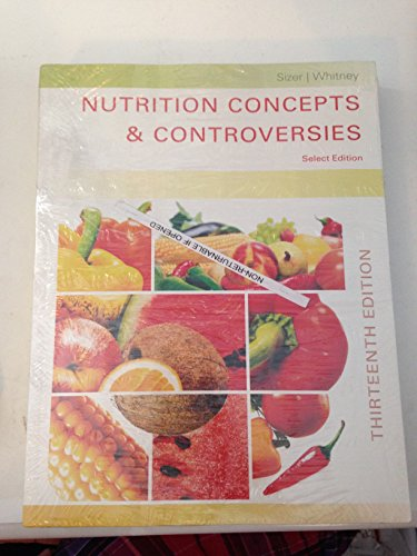 Nutrition Concepts & Controversies 13th Edition: Whitney