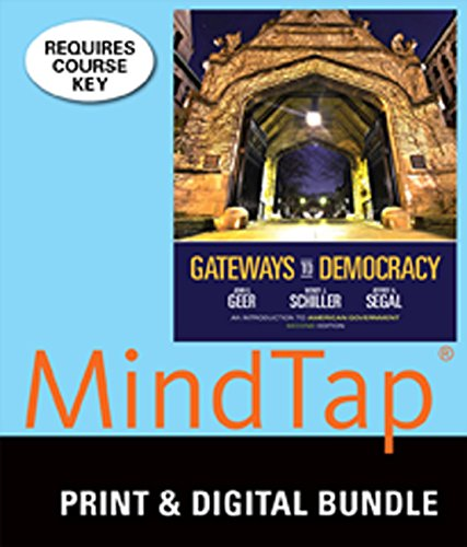Bundle: Gateways to Democracy: An Introduction to American Government (Book Only), 2nd + MindTap ...