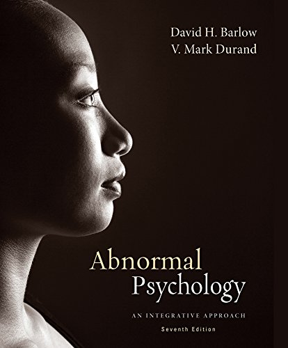 Abnormal Psychology: An Integrative Approach, Version, 7th