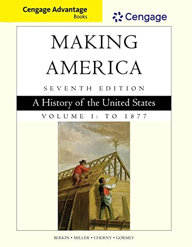 9781305251427: Cengage Advantage Books: Making America, Volume 1 To 1877: A History of the United States (Cengage Advantage Edition)
