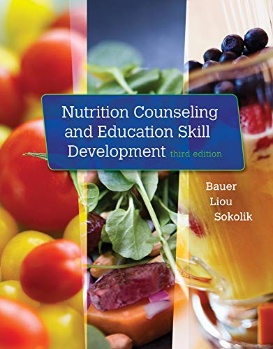 Nutrition Counseling and Education Skill Development: Bauer, Kathleen D.; Liou, Doreen; Sokolik, ...