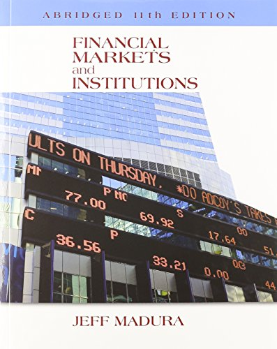 Financial Markets and Institutions, Abridged Edition (with: Madura, Jeff