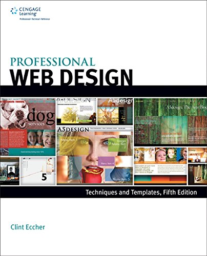 Professional Web Design: Techniques and Templates: Eccher, Clint