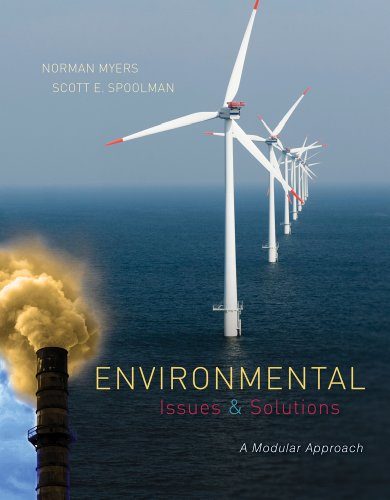 Environmental Issues and Solutions: A Modular Approach: Myers, Norman, Spoolman, Scott