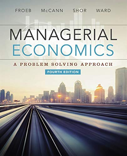 Managerial Economics: McCann, Brian; Froeb, Luke M.; Shor, Mike; Ward, Michael