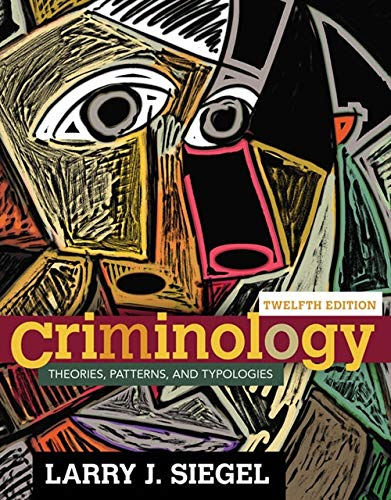 9781305261099: Criminology: Theories, Patterns, and Typologies