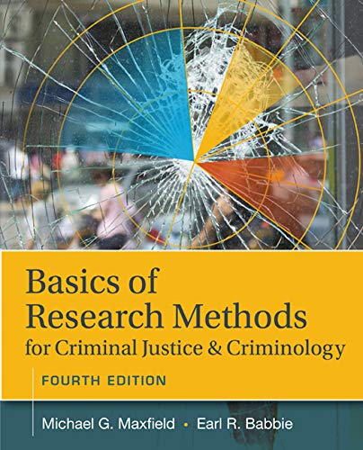 Basics of Research Methods for Criminal Justice: Maxfield, Michael G.