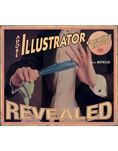 Adobe Illustrator Creative Cloud Revealed: Botello, Chris