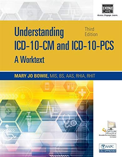 Understanding ICD-10-CM and Icd-10-pcs: A Worktext: Bowie, Mary Jo; Schaffer, Regina M.
