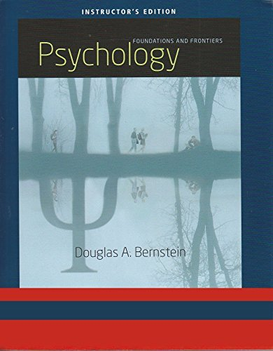 Psychology - Foundations and Frontiers (Instructor Edition): Bernstein