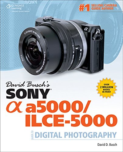 David Busch's Sony Alpha A5000/ILCE-5000 Guide to Digital Photography 9781305271975 The Sony a a5000/ILCE-5000 is one of the most innovative mid-level cameras that Sony has ever introduced. It boasts 20 megapixels of res