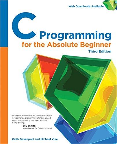 C Programming for the Absolute Beginner: Vine Michael, Vine