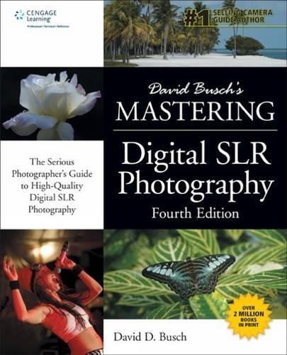 9781305278400: David Busch's Mastering Digital SLR Photography, Fourth Edition