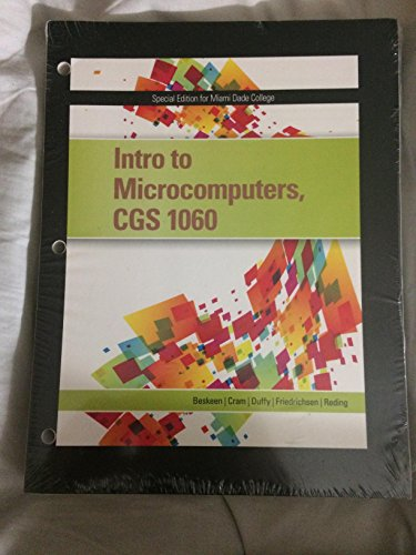 Intro to Microcomputer, CGS 1060 (Speical Edition: Beskeen, Cram, Duffy,