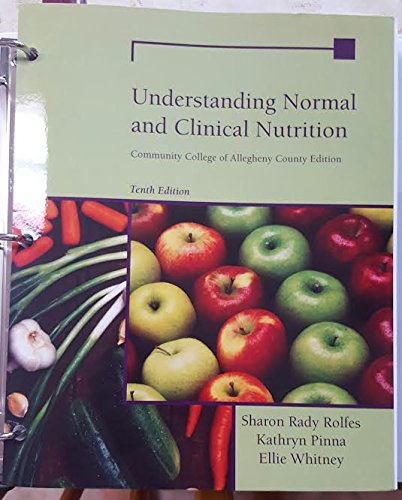 9781305295094: Understanding Normal and Clinical Nutrition Tenth Edition (Community College of Allegheny County Edition)