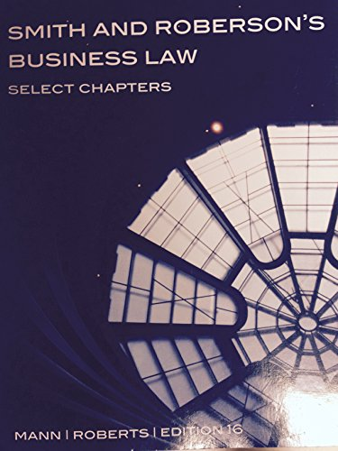 Smith and Roberson's Business Law (Select Chapters): Mann; Roberts
