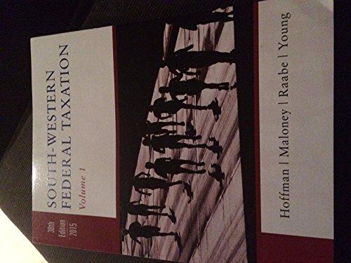 South-Western Federal Taxation 2015: Jr., William H. Hoffman; Maloney, David M.; Raabe, William A.;...