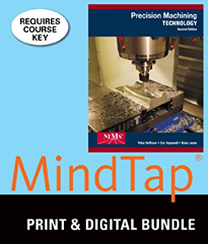 9781305384330: Bundle: Precision Machining Technology, 2nd + Workbook and Projects Manual + MindTap Mechanical Engineering, 2 terms (12 months) Printed Access Card