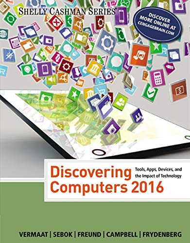 Discovering Computers  2016 (Shelly Cashman): Frydenberg, Mark, Campbell,