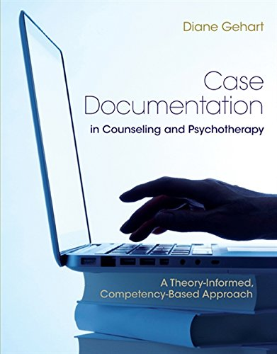 Case Documentation in Counseling and Psychotherapy: A Theory-Informed, Competency-Based Approach (...