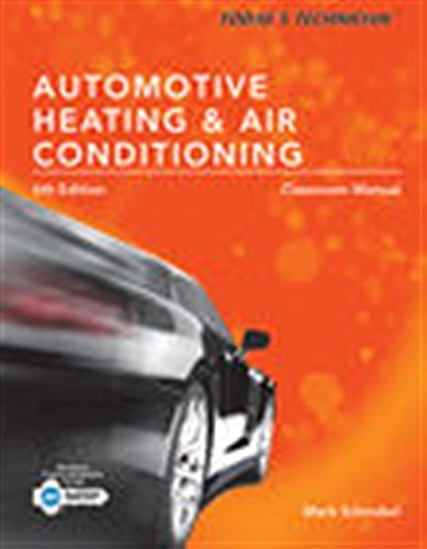 Today?s Technician: Automotive Heating & Air Conditioning Classroom Manual And Shop Manual