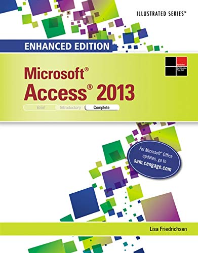 9781305501225: Enhanced Microsoft Access 2013: Illustrated Complete (Microsoft Office 2013 Enhanced Editions)
