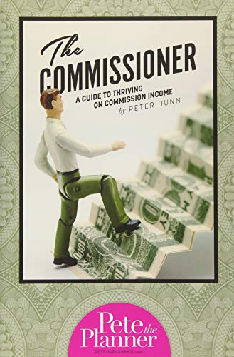 9781305504929: The Commissioner: A Guide to Surviving and Thriving on Commission Income