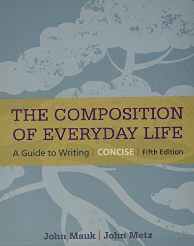 Bundle: The Composition of Everyday Life, Concise,: John Mauk; John