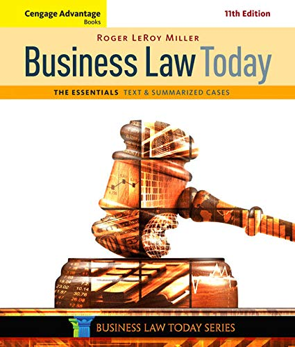 Cengage Advantage Books: Business Law Today, The Essentials: Text and Summarized Cases: Miller, ...