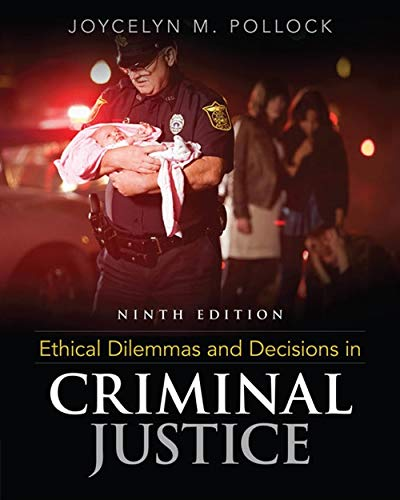 9781305577374: Ethical Dilemmas and Decisions in Criminal Justice
