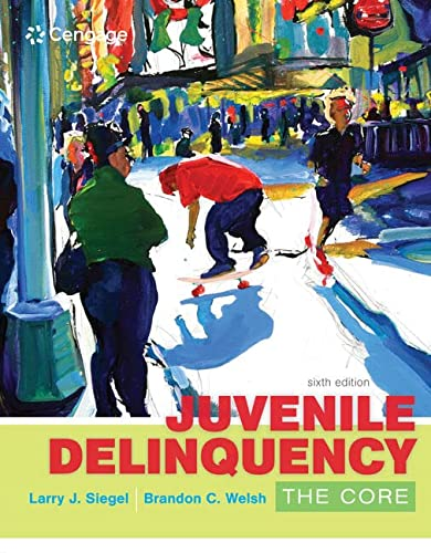 9781305577411: Juvenile Delinquency: The Core