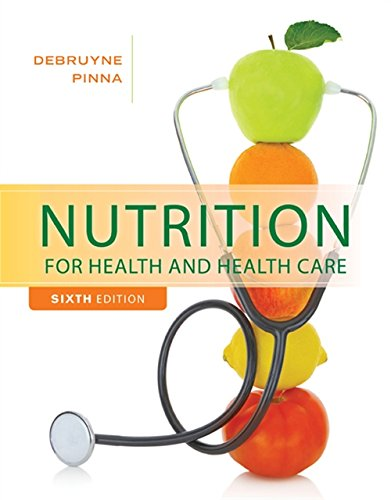 Nutrition for Health and Healthcare (MindTap Course: Linda Kelly DeBruyne;